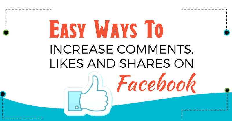 How to Get More Likes & Comments on Your Facebook Posts